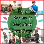 What do you believe are the Top 5 reasons for Renting vs. Buying new toys?