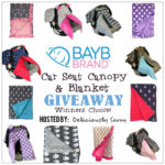 Blogger Opp ~ BayB Brand Car Seat Canopy & Blanket Giveaway