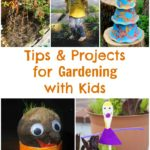 Tips & Projects for Gardening with Kids