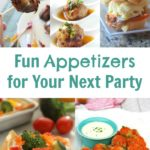 Fun Appetizers for Your Next Party