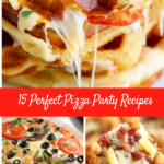 15 Perfect Pizza Party Recipes