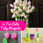10 Too Cute Tulip Projects